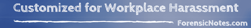 Forensic Notes is Customized to Workplace Harassment Incidents