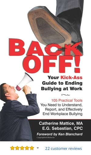 Back Off - End Workplace Bullying by Catherine Mattice