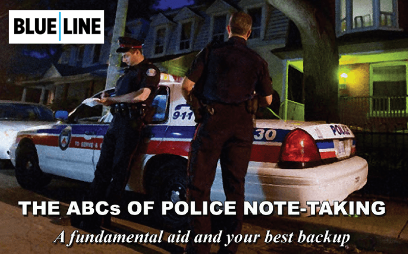Blue Line Police Magazine - Police Note-Taking